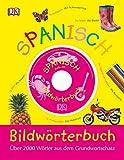 Bildwörterbuch Spanisch-Deutsch: Für Vor- und Grundschulkinder. Über 2.000 Wörter aus dem Grundwortschatz. Mit Audio-CD