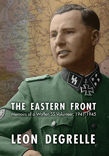 The Eastern Front: Memoirs of a Waffen SS Volunteer, 1941-1945 -