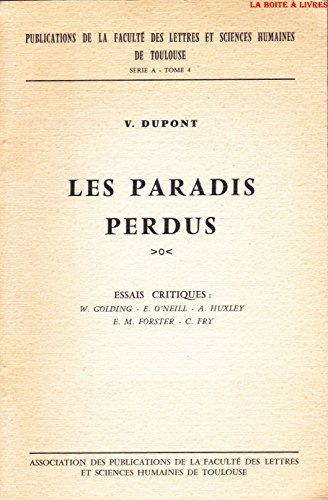 Les Paradis Perdus Essais Critiques William Golding Eugène O'Neil Aldous Huxley E. M. ForsterChristopher Fry Série A Tome 4