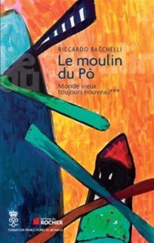 Le Moulin du Pô, Tome 3: Monde vieux toujours nouveau