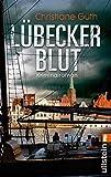 Lübecker Blut: Kriminalroman - Christiane Güth