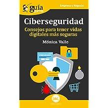 Guíaburros Ciberseguridad: Consejos para tener vidas digitales más seguras (Guíburros nº 18)