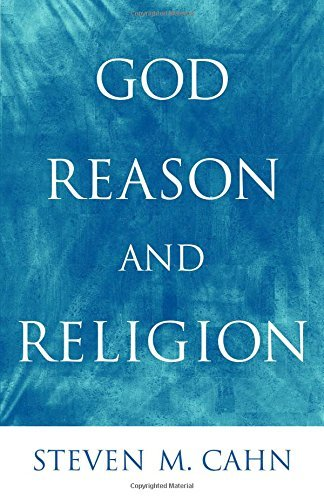 God, Reason, and Religion by Steven M. Cahn (2005-04-11)
