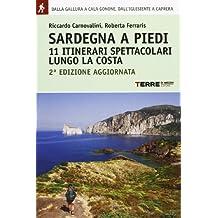 Sardegna a piedi. 11 itinerari spettacolari lungo la costa