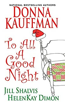 To All A Good Night by [Kauffman, Donna, Shalvis, Jill, Dimon, Helenkay]