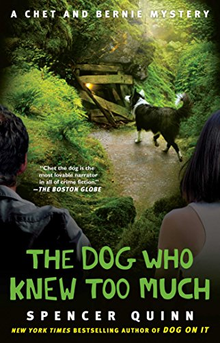 The Dog Who Knew Too Much: A Chet and Bernie Mystery (The Chet and Bernie Mystery Series) (Serie Bernie)