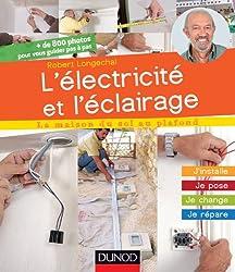 L'électricité et l'éclairage - J'installe, je pose, je change, je répare: J'installe, je pose, je change, je répare