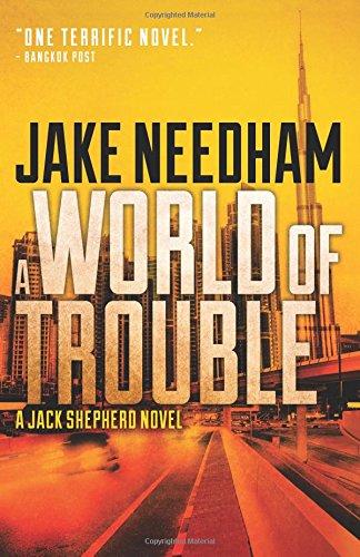 A World Of Trouble: Volume 3 (The Jack Shepherd novels)