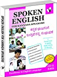 Spoken English for Kannada Speakers: How To Convey Your Ideas In English At Home, Market and Business for Kannada Speakers