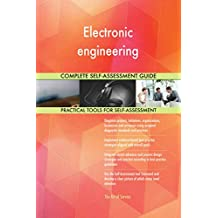 Electronic engineering All-Inclusive Self-Assessment - More than 630 Success Criteria, Instant Visual Insights, Comprehensive Spreadsheet Dashboard, Auto-Prioritized for Quick Results
