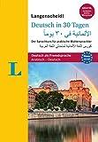 Langenscheidt Deutsch in 30 Tagen - Buch mit 2 Audio-CDs: Der Sprachkurs für arabische Muttersprachler, Arabisch-Deutsch (Langenscheidt Sprachkurse
