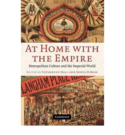 [(At Home with the Empire: Metropolitan Culture and the Imperial World)] [Author: Catherine Hall] published on (February, 2007)