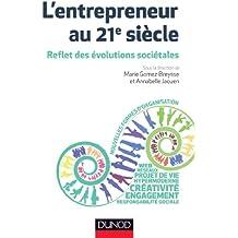 L'entrepreneur au 21e siècle : Reflet des évolutions sociétales (Stratégies et management) (French Edition)