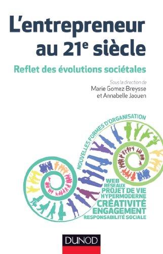 L'entrepreneur au 21e siècle : Reflet des évolutions sociétales (Stratégies et management)