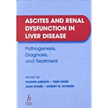 Ascites and Renal Dysfunction in Liver Disease: Pathogenesis, Diagnosis, and Treatment by Vicente Arroyo (1999-02-15)