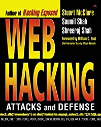 Web Hacking: Attacks and Defense by Stuart McClure (2002-08-18)
