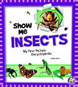 Show Me Insects: My First Picture Encyclopedia (A+ Books: My First Picture Encyclopedias)