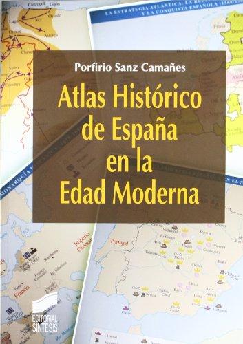 Atlas histórico de España en la Edad Moderna por Porfirio Sanz Camañes