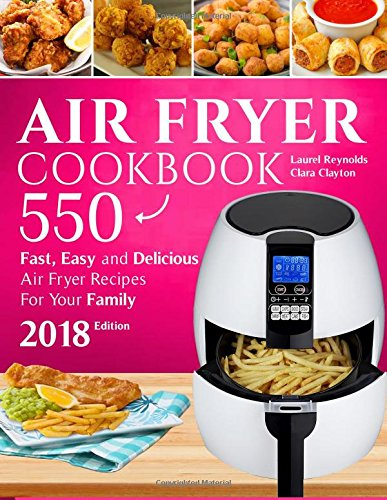 Download free pdf air fryer cookbook 550 fast easy and delicious air fryer cookbook 550 fast easy and delicious air fryer recipes for your family 2018 new edition by laurel reynolds read online forumfinder Gallery