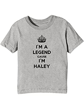 I'm A Legend Cause I'm Haley Bambini Unisex Ragazzi Ragazze T-Shirt Maglietta Grigio Maniche Corte Tutti Dimensioni...