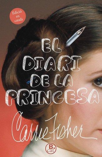 El diari de la princesa por Carrie Fisher