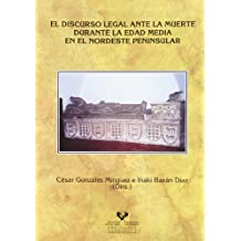 El discurso legal ante la muerte durante la Edad Media en el nordeste peninsular (Historia Medieval y Moderna)