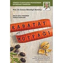 Karatay Mutfağı: Kalıcı Kilo Verdiren Yemek Tarifleri