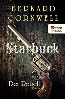 Starbuck: Der Rebell (Die Starbuck-Chroniken 1)