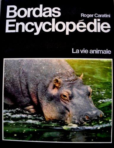 Bordas-encyclopédie : Tome 9, La Vie animale