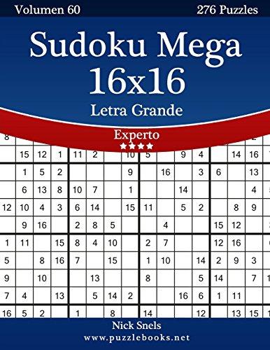 Sudoku Mega 16x16 Impresiones con Letra Grande - Experto - Volumen 60 - 276 Puzzles: Volume 60