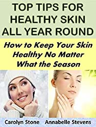 Top Tips for Healthy Skin All Year Round:  How to Keep Your Skin Healthy No Matter What the Season (Health Matters) (English Edition)