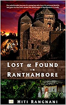 Lost & Found in Ranthambore: Personal Mastery by [Rangnani, Hiti]