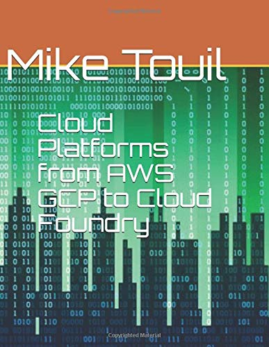 Cloud Platforms from AWS GCP  to Cloud Foundry