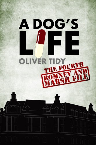 A Dog's Life (The Romney and Marsh Files Book 4) by Oliver Tidy