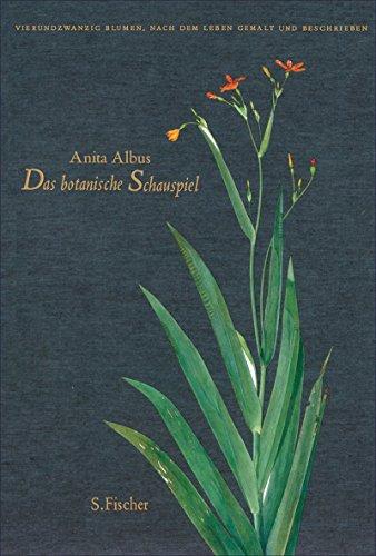 Das botanische Schauspiel: Vierundzwanzig Blumen nach dem Leben gemalt und beschrieben -