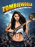 Zombieworld: Welcome to the ultimate Zombie Party