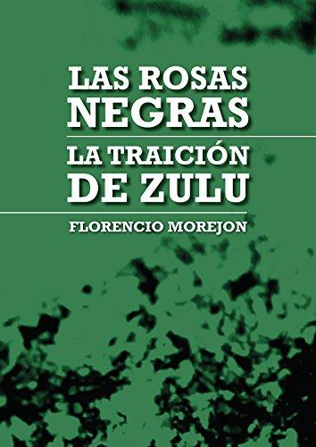 Descargar Libro Las rosas negras: La traición de Zulu de Florencio Morejon