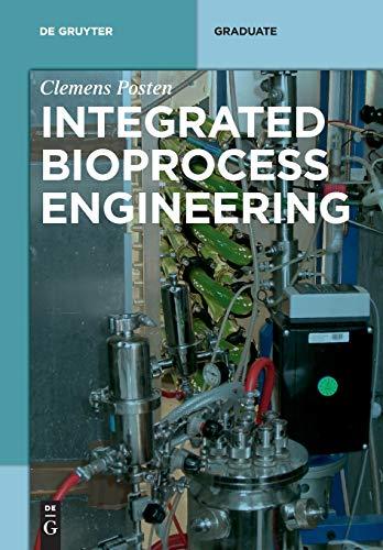 Integrated Bioprocess Engineering (De Gruyter Textbook) (Engineering Integrated)