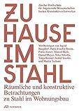 Zuhause im Stahl: Räumliche und konstruktive Betrachtungen zu Stahl im Wohnungsbau