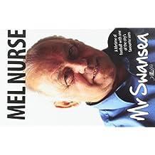 Mr Swansea: The Mel Nurse Story
