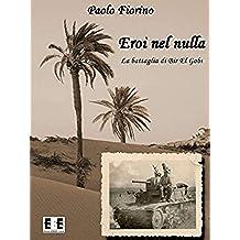Eroi nel nulla (Grande e piccola storia Vol. 2) (Italian Edition)