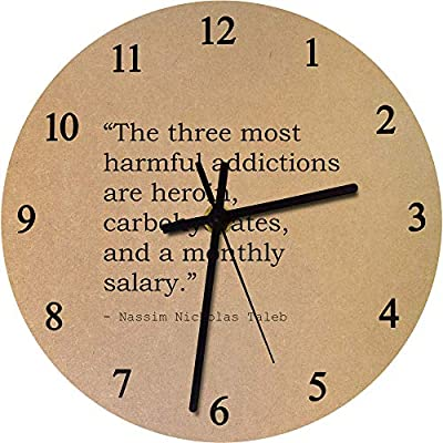 Stamp Press 275mm 'The three most harmful addictions are heroin, carbohydrates, and a monthly salary.' Quote by Nassim Nicholas Taleb Large Wooden Clock (CK00009909) from Stamp Press