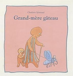 """Afficher """"Grand-mère gâteau"""""""