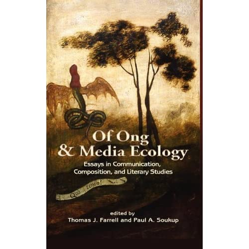 Of Ong and Media Ecology: Essays in Communication, Composition, and Literacy Studies (Hampton Press Communication: Media Ecology) (2012-02-10)