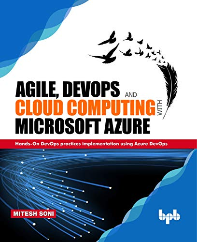 Agile, DevOps and Cloud Computing with Microsoft Azure: Hands-On DevOps practices implementation using Azure DevOps (English Edition)