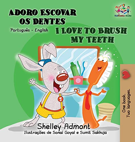 I Love to Brush My Teeth: Portuguese English (Portuguese English Bilingual Collection)