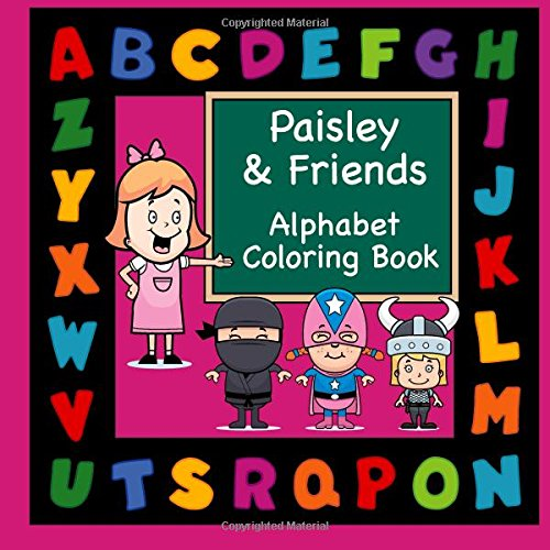 Paisley & Friends Alphabet Coloring Book (Personalized Books for Children) (Paisley Alphabet)