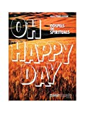 Oh Happy Day - Gospels and Spirituals (Songbook): Songbook für Klavier, Gesang