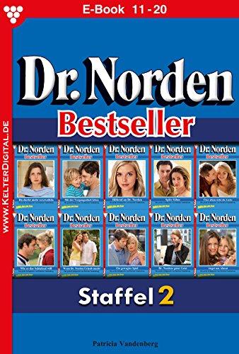 Dr. Norden Bestseller Staffel 2 - Arztroman: E-Book 11-20 (Dr. Norden Bestseller Staffel Sammelband)