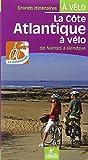 La cote atlantique a vélo la velodyssee de nantes a hendaye (Grands itinéraires à vélo)